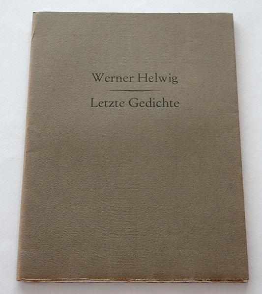 Bild Nr. 17141 — Werner Helwig: Letzte Gedichte