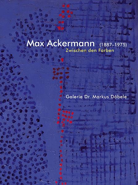 Bild Nr. 17160 — Max Ackermann (1887-1975): Max Ackermann (1887-1975) - Zwischen den Farben (2014)